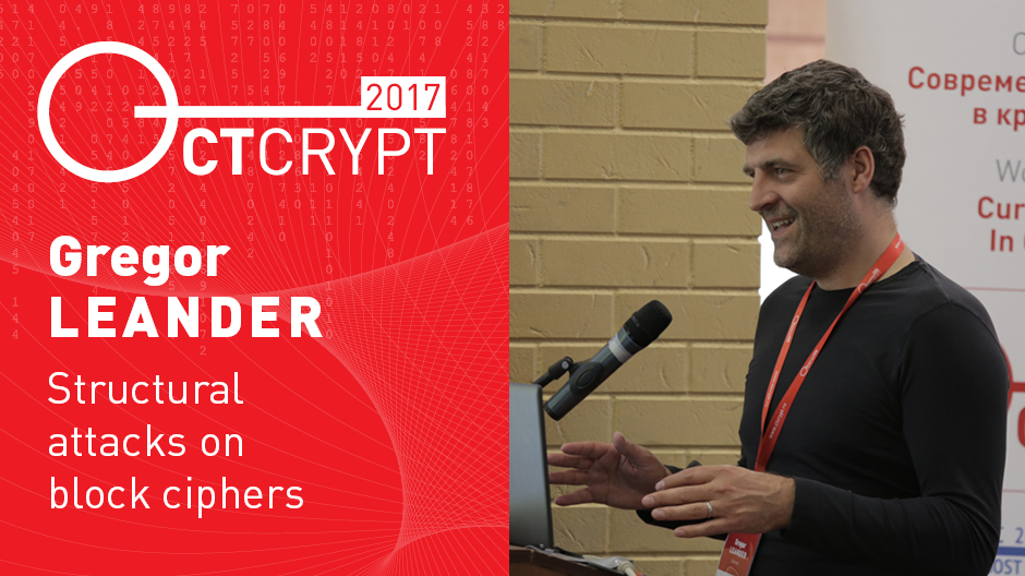 CTCrypt 2017 — Gregor Leander: Structural attacks on block ciphers