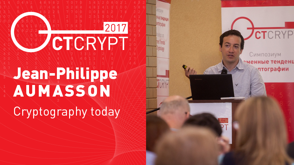 CTCrypt 2017 — Jean-Philippe Aumasson: Cryptography today